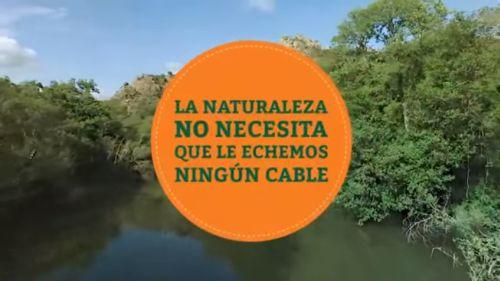 """Campaña """"La naturaleza no necesita que le echemos ningún cable"""""""